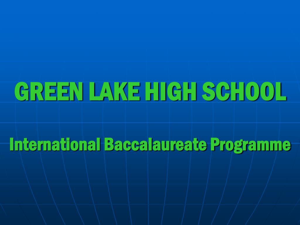 GREEN LAKE HIGH SCHOOL
