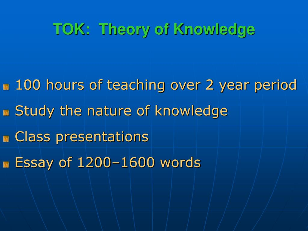 TOK:  Theory of Knowledge