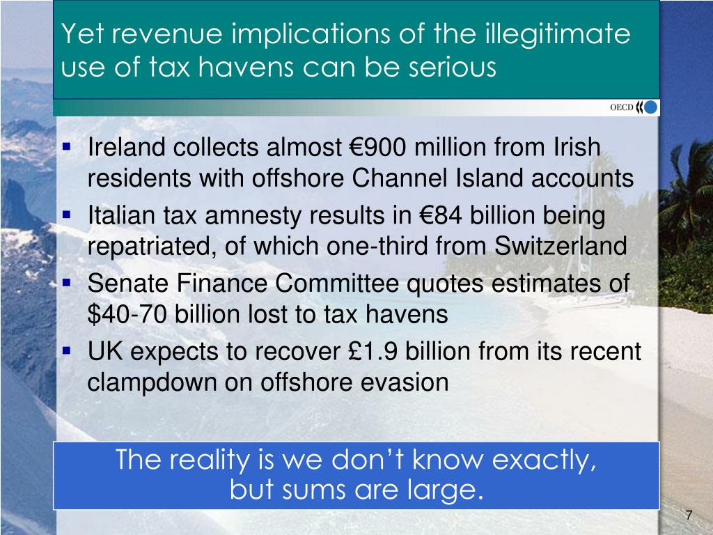 Yet revenue implications of the illegitimate use of tax havens can be serious