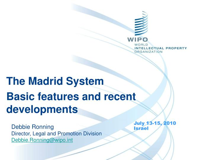 The madrid system basic features and recent developments l.jpg