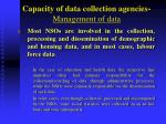 capacity of data collection agencies management of data