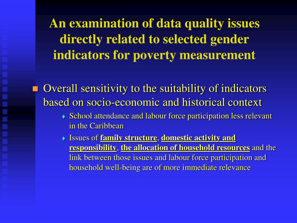 An examination of data quality issues directly related to selected gender indicators for poverty measurement