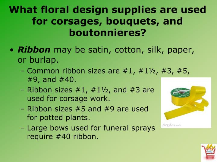 What floral design supplies are used for corsages, bouquets, and