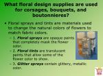 what floral design supplies are used for corsages bouquets and boutonnieres4