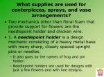 what supplies are used for centerpieces sprays and vase arrangements7