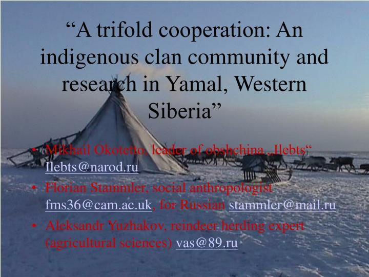 A trifold cooperation an indigenous clan community and research in yamal western siberia