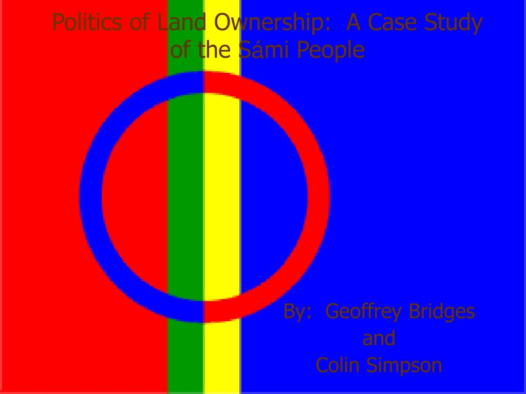 Politics of Land Ownership:  A Case Study of the S