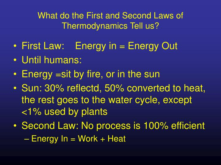 What do the first and second laws of thermodynamics tell us