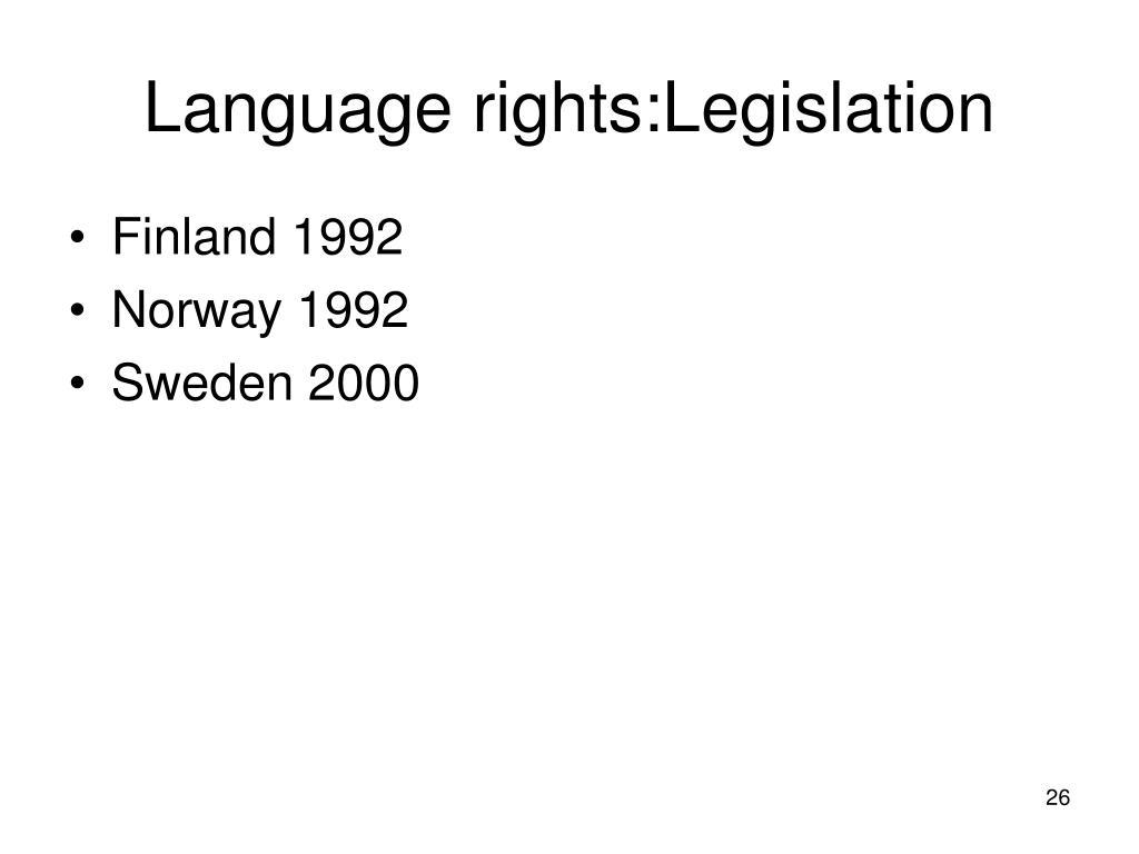 Language rights:Legislation
