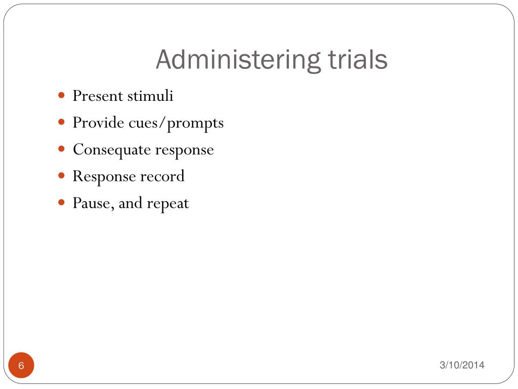 Administering trials