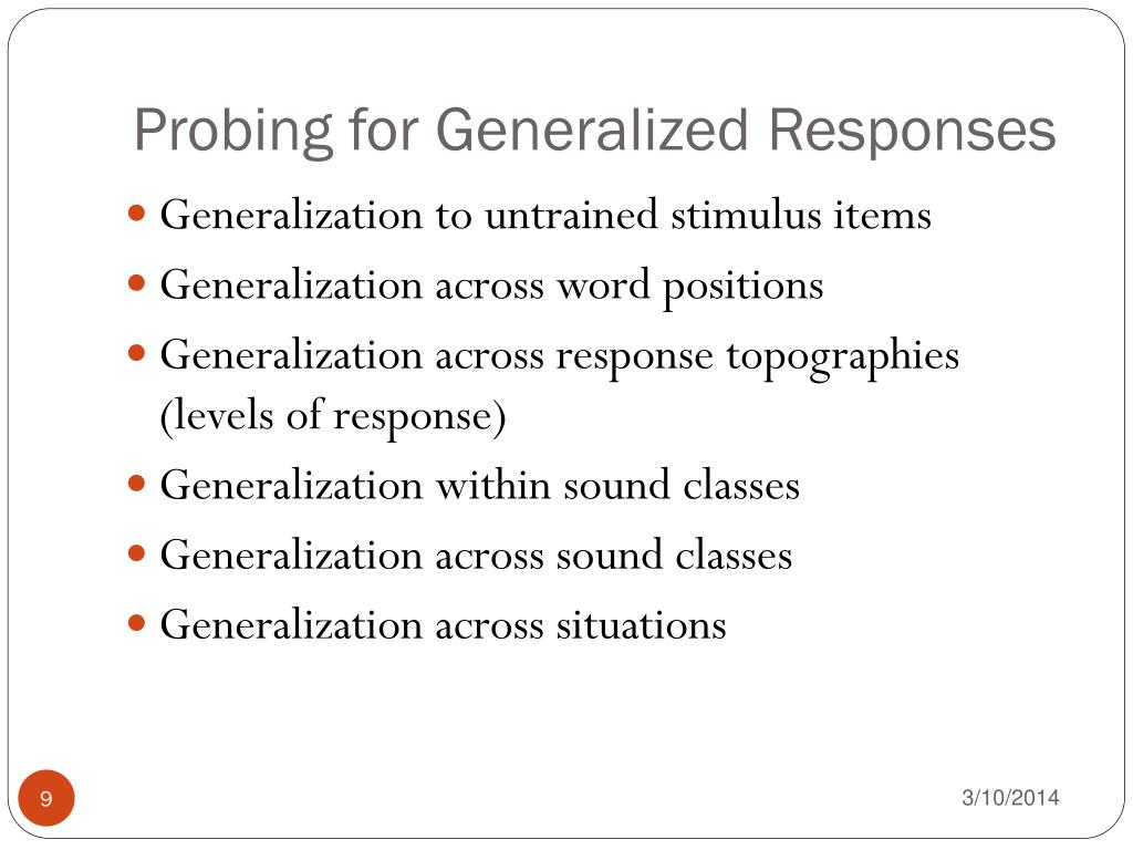 Probing for Generalized Responses
