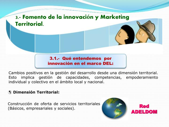 3.- Fomento de la innovación y Marketing Territorial.
