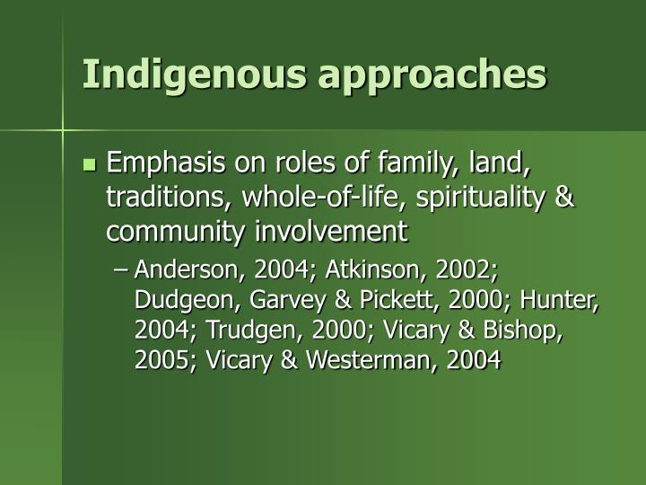 Indigenous approaches