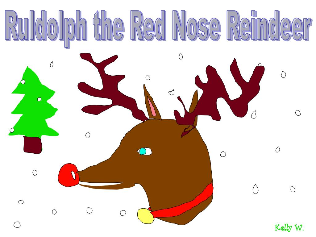 Ruldolph the Red Nose Reindeer