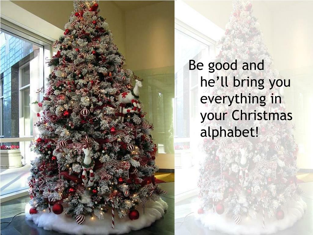 Be good and he'll bring you everything in your Christmas alphabet