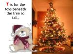 t is for the toys beneath the tree so tall