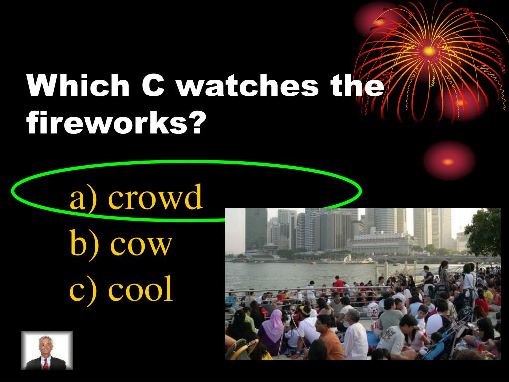 Which C watches the fireworks?