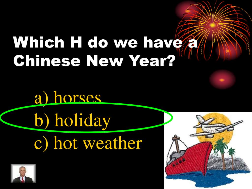 Which H do we have a Chinese New Year?