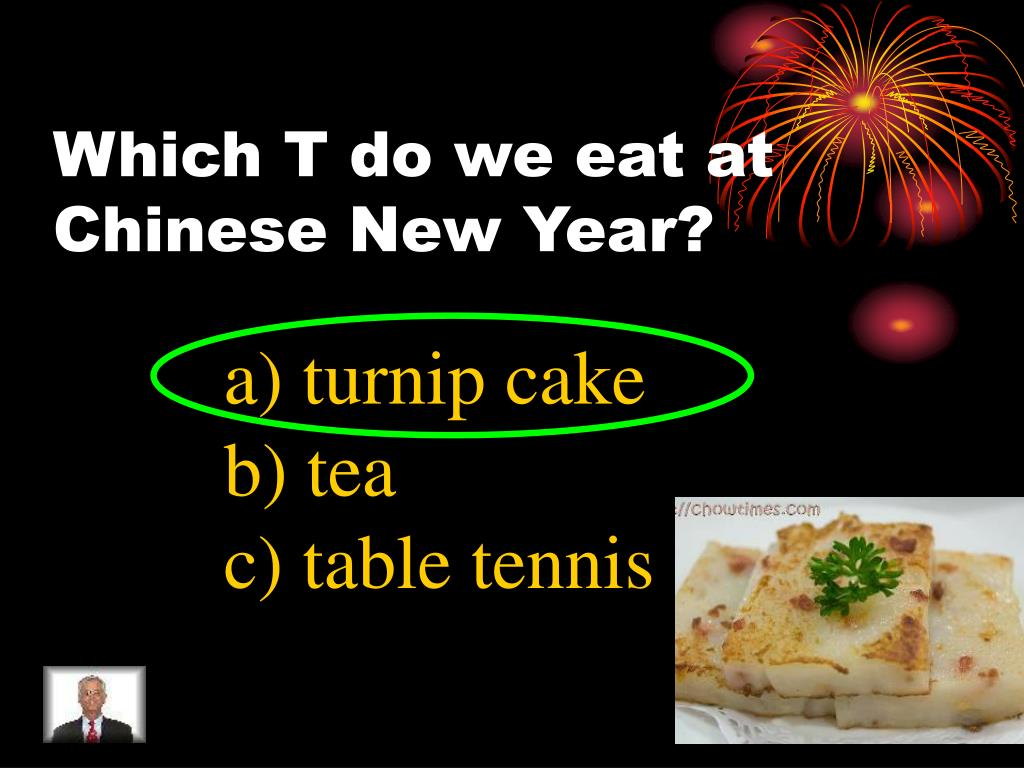 Which T do we eat at Chinese New Year?