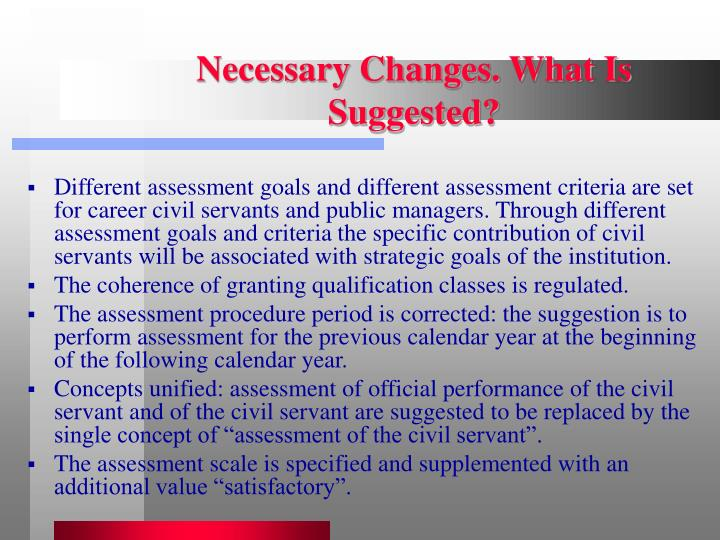 Necessary Changes. What Is Suggested?