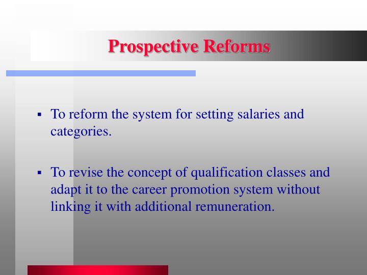 Prospective Reforms