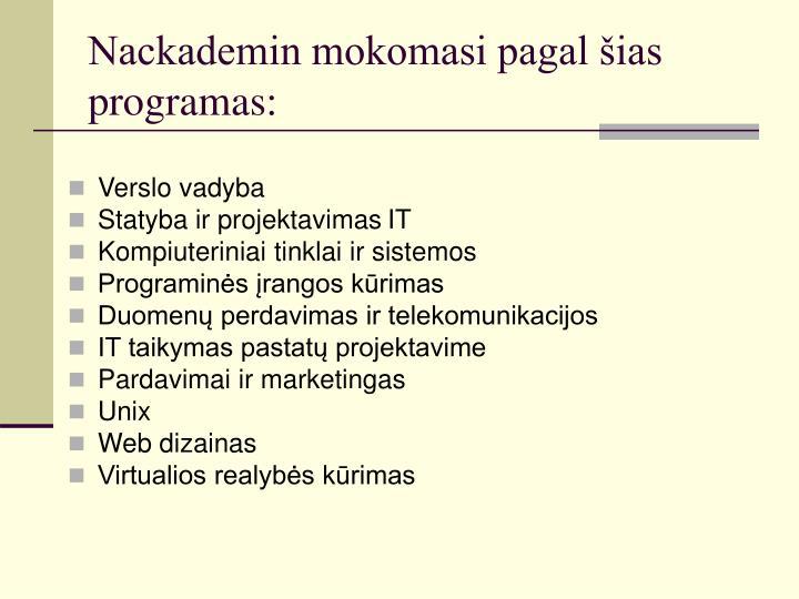 Nackademin mokomasi pagal šias programas: