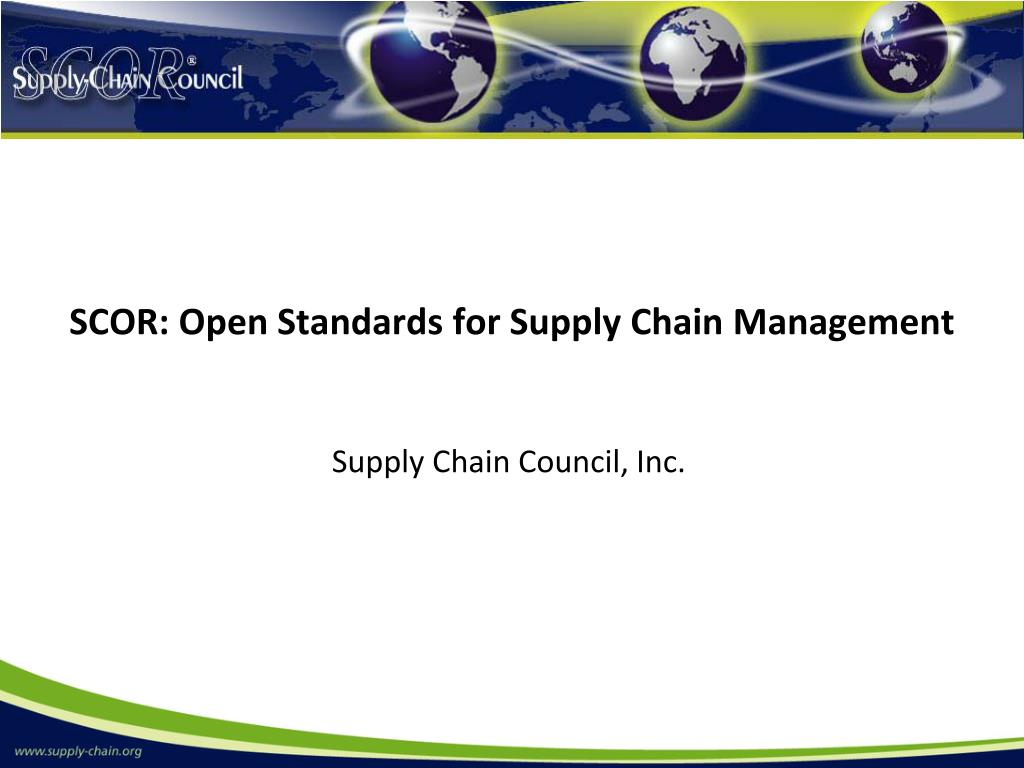 SCOR: Open Standards for Supply Chain Management