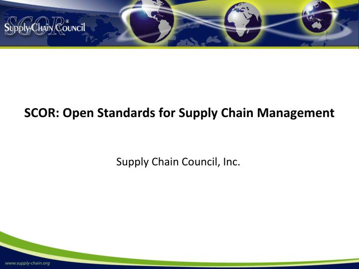Scor open standards for supply chain management l.jpg