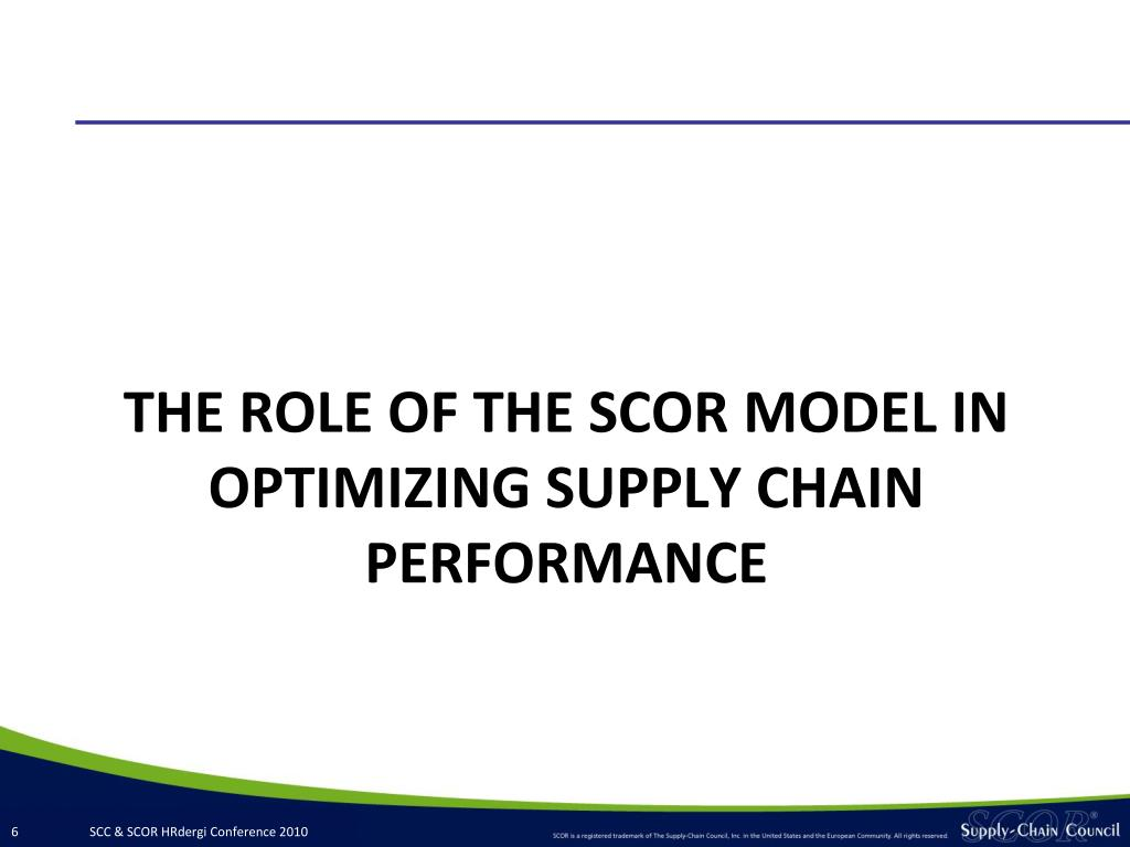THE ROLE OF THE SCOR MODEL IN OPTIMIZING SUPPLY CHAIN PERFORMANCE