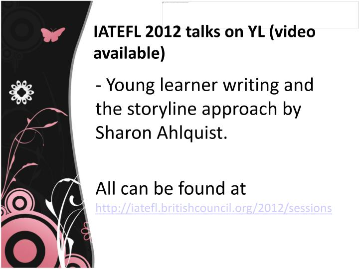 IATEFL 2012 talks on YL (video available)
