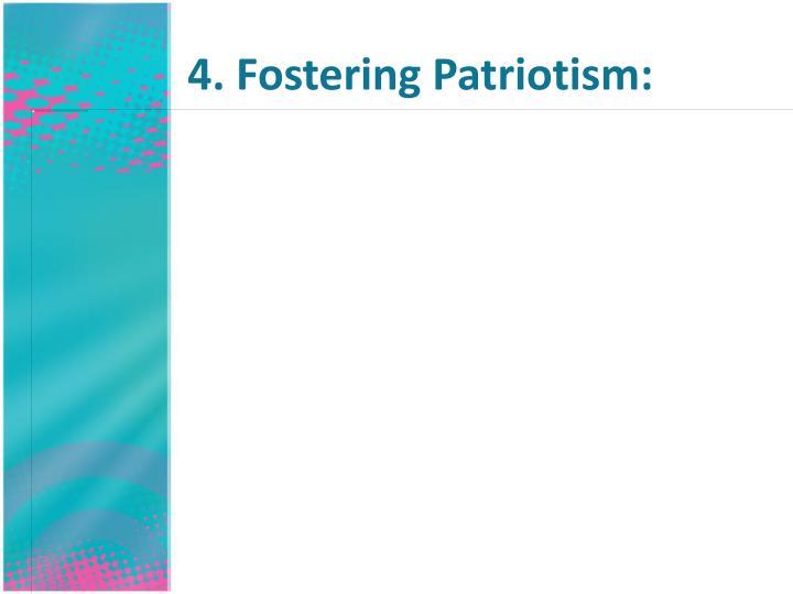 4. Fostering Patriotism: