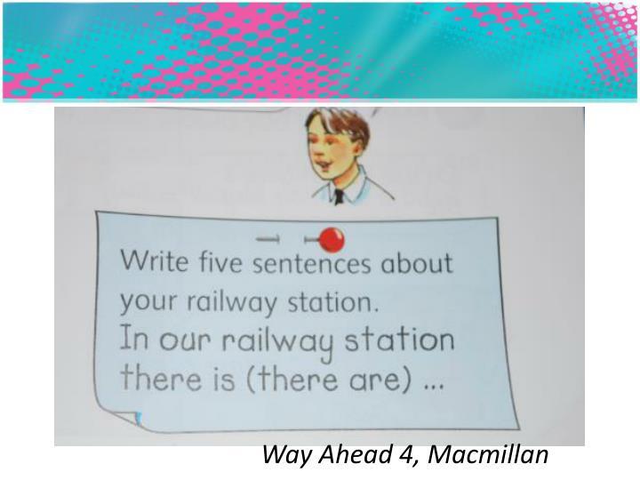 Way Ahead 4, Macmillan