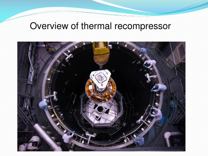 Overview of thermal recompressor