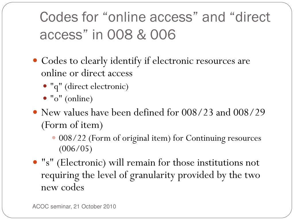 "Codes for ""online access"" and ""direct access"" in 008 & 006"
