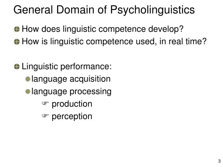 General Domain of Psycholinguistics