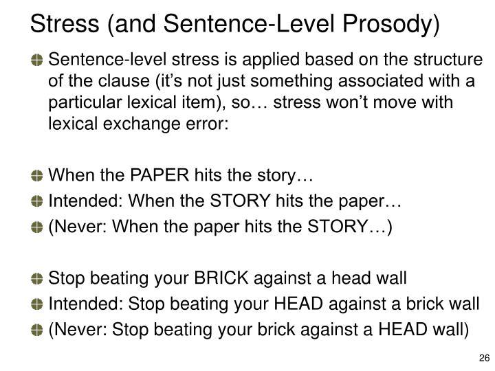 Stress (and Sentence-Level Prosody)