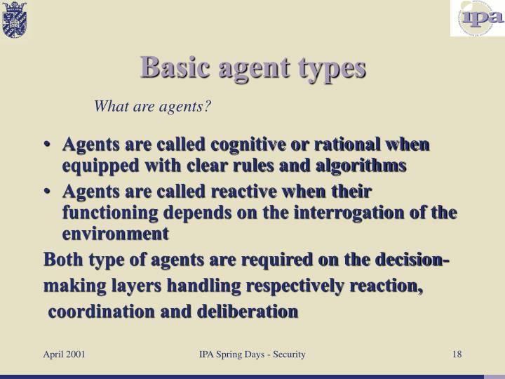 Agents are called cognitive or rational when equipped with clear rules and algorithms