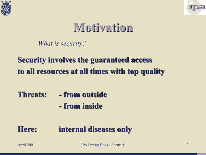 Security involves the guaranteed access
