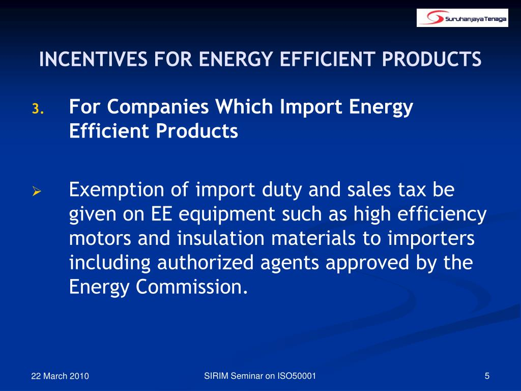INCENTIVES FOR ENERGY EFFICIENT PRODUCTS