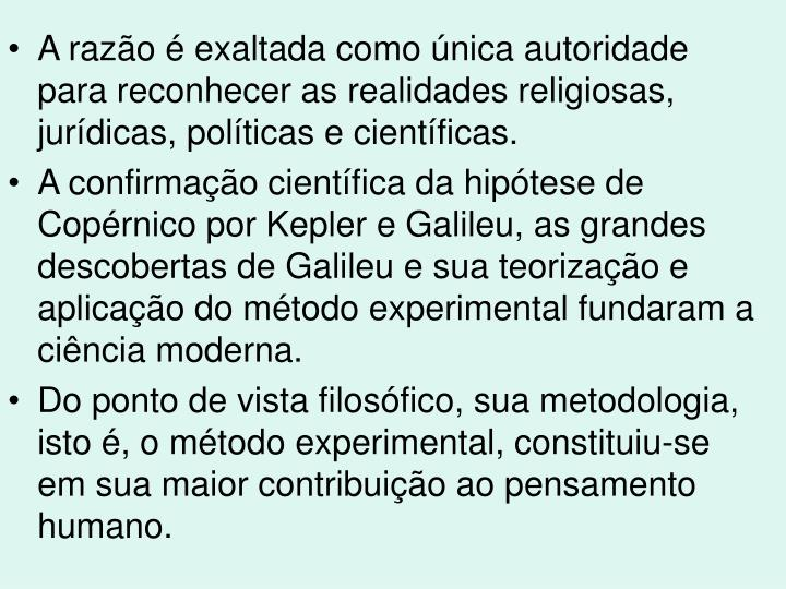 A razão é exaltada como única autoridade para reconhecer as realidades religiosas, jurídicas, políticas e científicas.