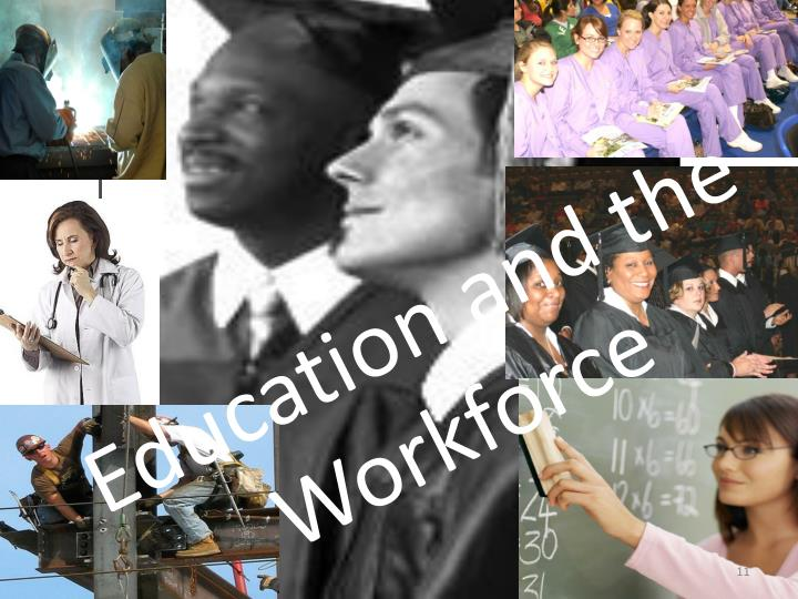 Education and the  Workforce