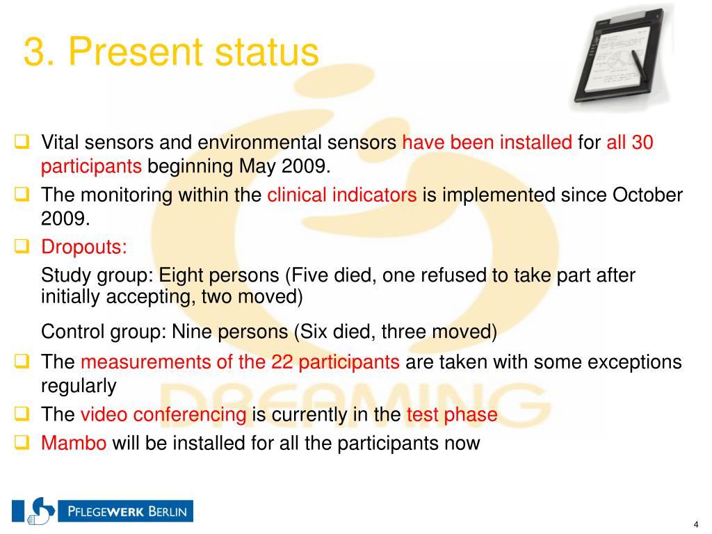 3. Present status