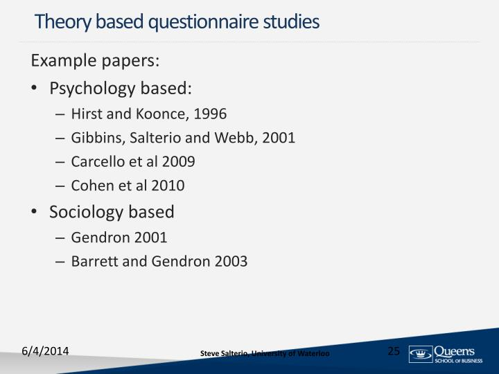 Theory based questionnaire studies