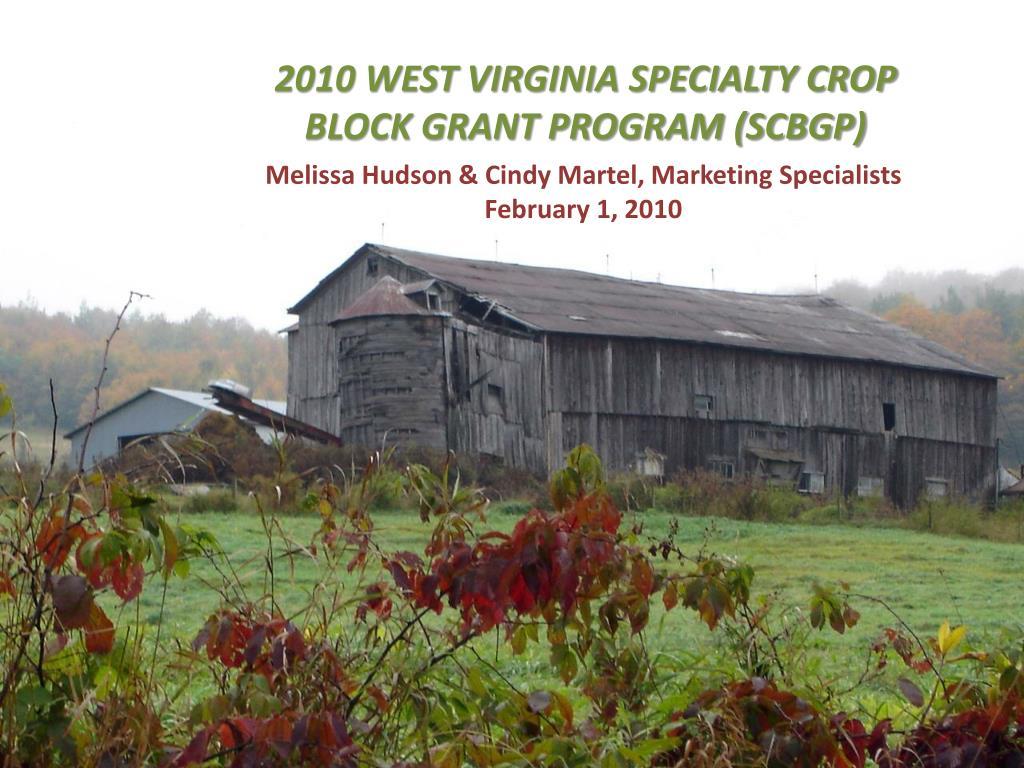 2010 WEST VIRGINIA SPECIALTY CROP BLOCK GRANT PROGRAM (SCBGP)