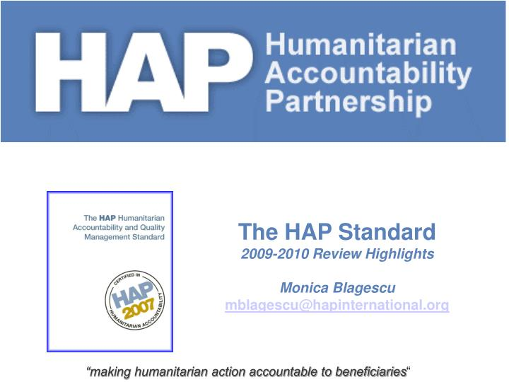 The hap standard 2009 2010 review highlights monica blagescu mblagescu@hapinternational org