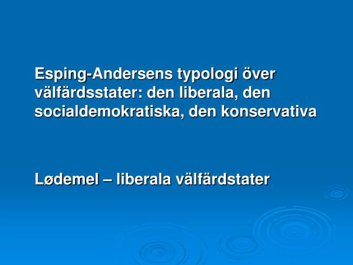 Esping-Andersens typologi över välfärdsstater: den liberala, den socialdemokratiska, den konservativa
