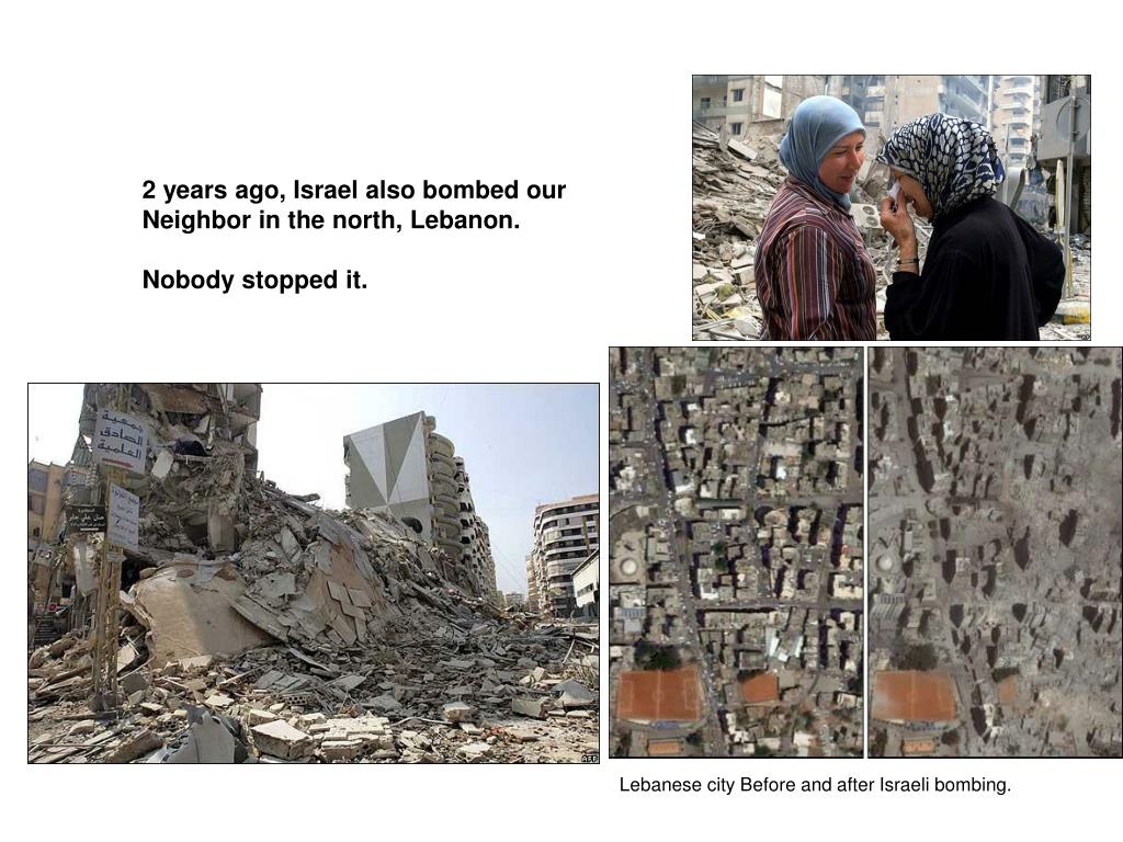 2 years ago, Israel also bombed our