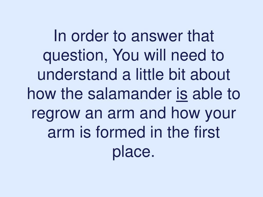 In order to answer that question, You will need to understand a little bit about how the salamander