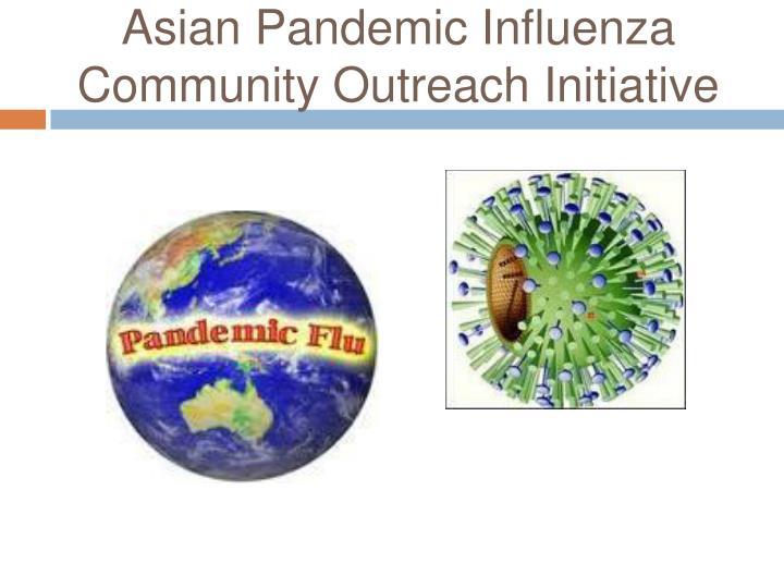 Asian Pandemic Influenza Community Outreach Initiative