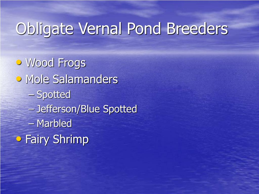 Obligate Vernal Pond Breeders